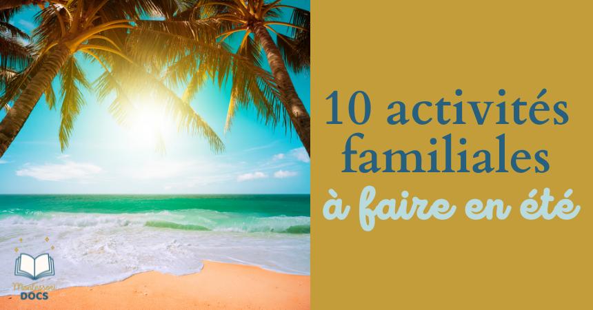10 activités familiales à faire en été